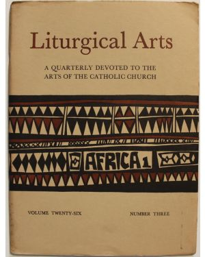 Liturgical Arts. A quarterly devoted to the arts of the Catholic Church. Africa 1 e Africa 2. Volume twenty-six, number three, number four