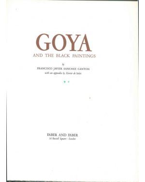 Goya and the Black Paintings. With appendix by Xavier de Salas